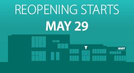 Reopening Starts May 29